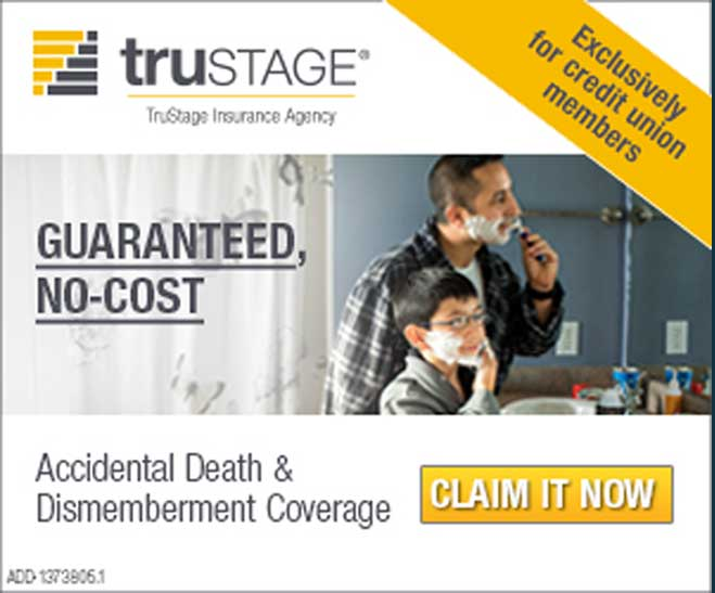 trustage insurance agency. guaranteed no-cost. accidental death and dismemberment coverage. claim it now. exclusively for credit union members.